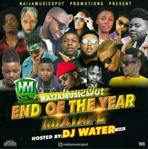MIXTAPE: DJ Water (H20) - Naijamusicspot End Of The Year Mixtape