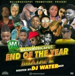MIXTAPE: DJ Water (H20) - Naijamusicspot End Of The Year Mixtape