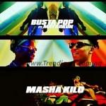 MUSIC: Busta Pop – Masha Kilo Ft. Mayorkun