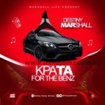 MUSIC: Destiny Marshall – Kpata For The Benz