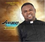 GOSPEL MUSIC: Fr Chimaobi – You Are The Answer