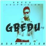 MUSIC: Asapwizler – Gbedu
