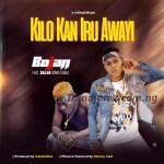 MUSIC: Bojan Ft. Bajlar [Omo Egba] - Kilo Kan Iru Awayi
