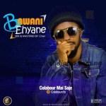MUSIC: Colabour Mai Saje – Bawani Eh Yane