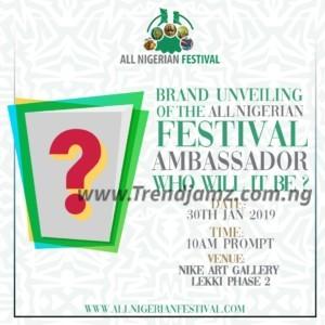 """Event: All Nigerian Festival Set To Name """"First Ever Ambassador"""" To The All Nigeria Festival As Preparations For 2019 Ceremony Kicks Off"""