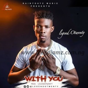 MUSIC: Legend Otwenty - With You
