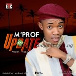 AUDIO & VIDEO: M'Prof – Update