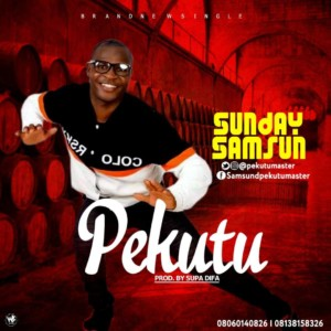 MUSIC: Sunday Samsun – Pekutu