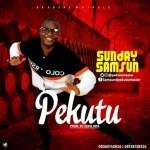 MUSIC: Sunday Samsun – Pekutu