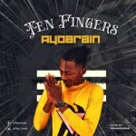 MUSIC: Ayo Brain – Ten Fingers