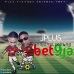MUSIC: JPlus – Bet9ja (Prod. Telex)