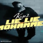 AUDIO & VIDEO: Kcp2 – Lie Lie Mohammed (Prod Topage)