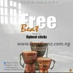 FREEBEAT: Free Beat (Prod. By Ogbeni Stickz)