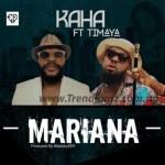 MUSIC: Kaha – Mariana Ft. Timaya