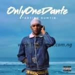 EP: OnlyOneDante – Starting Sumtin