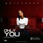 MUSIC: Mhiz Yhung – Only You (Prod. by Softie)