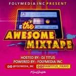 DJ MIX: FolyMedia Ft. DJ Titus – The Awesome Mixtape