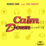 MUSIC: Koko Bee Ft. MC Hight – Calm Down
