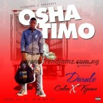 MUSIC: Da'rule Ft. K Peace X Ceebee – Oshatimo (Prod By. XL)