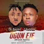 MUSIC: Dj Baddo Ft. Abadorx – Ogun EJe [Blood Tonic]