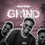MUSIC: Mawthie – Grind (Prod. @Kindwizbeat)