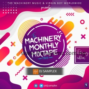 DJ MIX: DJ Samplex - The Machinery Monthly Mixtape (TM3) February Edition