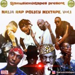 DJ MIX: Dj Lyrics – Naija Rap Policy Mixtape Vol. 1