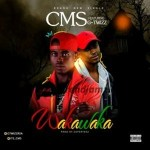 MUSIC: CMS – WakaWaka Ft. G-Twizz