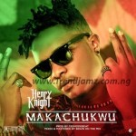 MUSIC: Henry Knight – Makachukwu