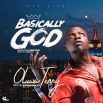 MUSIC: Oluwa Terry – Basically God (Prod. Princeton)