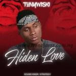 MUSIC: Tonywiski – Hidden Love