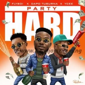 MUSIC: Flyboi x Ycee x Dapo Tuburna – Party Hard