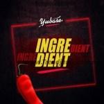 MUSIC: Yubase – Ingredients (Prod. by Kraq)