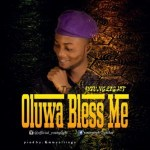 MUSIC: YoungLight – Oluwa Bless Me