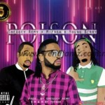 MUSIC: Sheggey Remy – Poison Ft. M-fasa Jackson & Young Berry