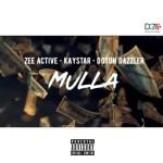 AUDIO + VIDEO: Zee Active X Kaystar X Dotun Dazzler – Mulla
