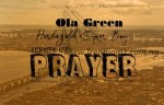 MUSIC: Ola Green Ft. Horlagold x Super Boy - Answer My Prayer