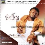 AUDIO + VIDEO: Brillsta – Follow Me