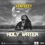 MUSIC: Kenteezy Ft. Mr Dullar & Kiddo Sings – Holy Water