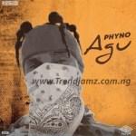 MUSIC: Phyno – Agu