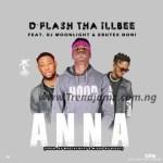 MUSIC: D'Flash – Anna Ft. DJ Moonlight x Ebutex Noni