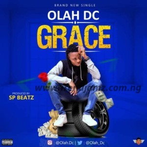 MUSIC: Olah DC – Grace | @Olah_DC