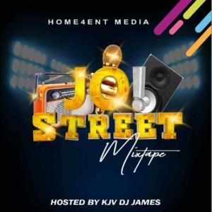 DJ MIX: KJV DJ James – Jo Street Mix