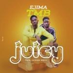 MUSIC: Ejima TMB – Juicy