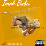 MUSIC: Imoh Baba – African Baby