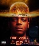 EP: LitVybez - Fire Vybez