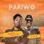 MUSIC: Mikky Jaggaz Ft L.A.X – Pariwo