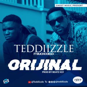 MUSIC: Teddiizzle Ft. Bucho Dego - Orijinal