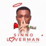 MUSIC: Sinno – Lover Man (Prod. KukBeat)