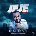 MUSIC: Teenorapzee – Jeje (Refix)